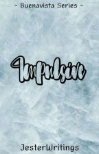 BS 1:  Impulsive ✔  by TheDepressedJester