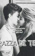 Pazza Di Te by AnnacarlaFegatilli