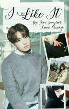 I Like It ➳ |Jeon Jungkook| by Chwexy