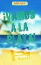 ¡Vamos a La Playa! | #FNAFHS by 8MyDreams8