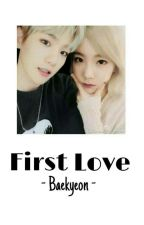 First Love - Baekyeon ✔ by willbebacksoon