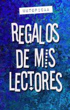 Regalos de mis lectores by uutopicaa