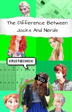 The Difference Between Jocks And Nerds (Hiccup x Reader) [Multiple Crossovers] by KristieChick