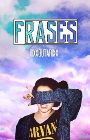 Frases by XxbutarixX