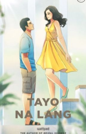 TAYO NA LANG (Published under Pop Fiction)  by mercy_jhigz