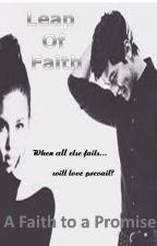 A Faith to a Promise (Leap of Faith Book 1 by ejiev_2000