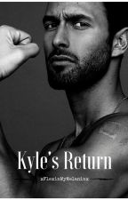 Kyle's Return (Book Two) |Sequel To Daddy's Favorite| by xFlexinMyMelaninx