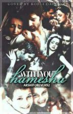 """SS: With you...... """"Hamesha"""" 