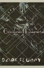 The Consciousness Fundamentalists (Book 1) by Dark_Floppy