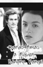Cuando Amas a Alguien ( 6ta novela de la serie Todo lo que Soy ) by adricrp