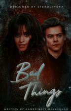 Bad Things | H.S |  by annedirectionerzquad