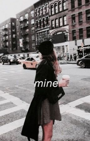 You Are Mine // Shawn Mendes Fanfic (✔️) by mendesaftertaste