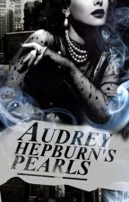Audrey Hepburn's Pearls: Part I by SumireHime