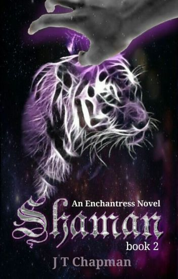 Shaman - An Enchantress Novel Book 2