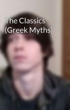The Classics (Greek Myths) by ElianHicks
