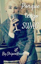 [EDITANDO] Porque Tengo SWAG by TaeTaeEsDeSuga