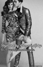 Rejected By Gamma Koby || wattys2017 by loveunikornmagenta