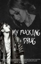 My fucking drug by storywriter_endless