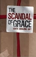 # Scandal of Grace by GrAcE_LaNg