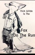 Fox On The Run [COMPLETED] (Watty's 2017) by Sandwichguy429