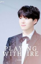PLAYING WITH FIRE 》 Suga by AAAJams