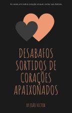 Desabafos sortidos de corações apaixonados by joota_v