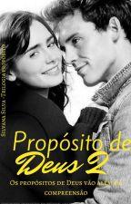 Propósito De Deus 2°|| by SilvanayLaercio