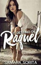 O Destino de Raquel .  ( CONCLUÍDO ) by samara_sorita