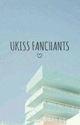 UKISS FANCHANTS by 19ku7-