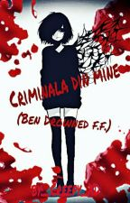 Criminala din mine (Ben Drowned f.f.) by Little_psycho_devil
