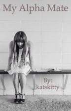 my alpha mate (major editing) by katskitty