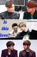 Is this love? by Jelliesters