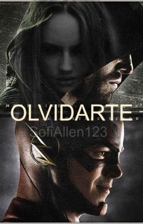 Olvidarte (Flash, Arrow y tu) by SofiaAllen123