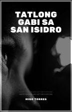 Tatlong Gabi sa San Isidro by migotrs