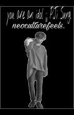 We Are An Idol [Jisung y tú] by neoculturefeels