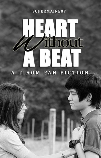 Heart without a beat (Tiaom FanFic)