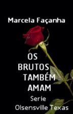 OS BRUTOS TAMBÉM AMAM by Autoramarcelafacanha