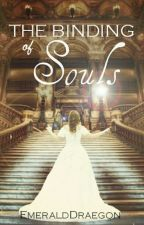 The Binding of Souls by EmeraldDraegon