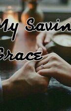 My Saving Grace by ChristineSeguin19