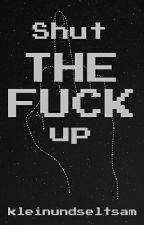 Shut The Fuck Up // rantbook by kleinundseltsam