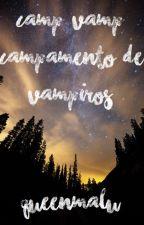 Camp Vamp: Campamento de Vampiros by QueenMaLu