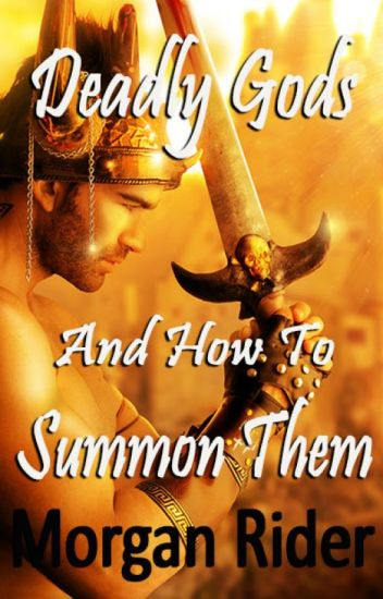 Deadly Gods And How To Summon Them