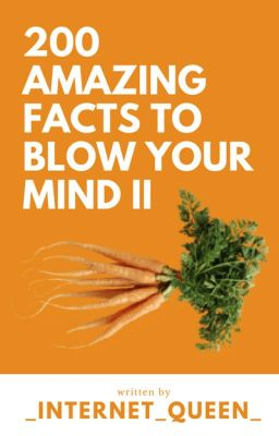 200 Amazing Facts to Blow Your Mind II
