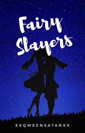 Fairy Slayers [REWRITING] by xXQweenSatanXx