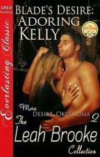 Desire/Oklahoma 8,5- Desejo de Blade: Adorando Kelly by ThaynannSousa