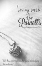 Living With The Parnell's by hopelesslyromantic01