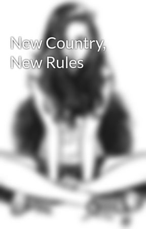 New Country, New Rules by socrateschurch