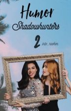 Shadowhunters - Humor 2 by into_raeken