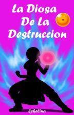 La Diosa De La Destruccion [GoChi] by Lakekelinawe