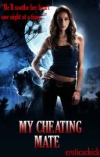 My Cheating Mate by eroticachick
